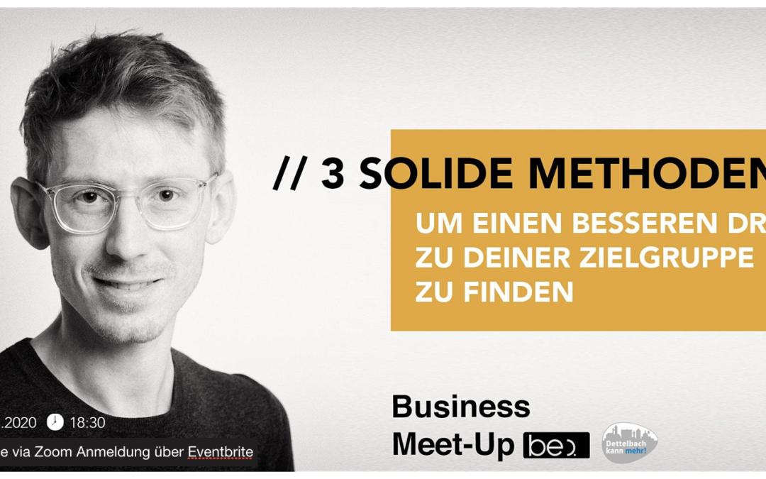 Online Dettelbacher Unternehmertreff: 3 solide Methoden, um einen besseren Draht zur Zielgruppe zu finden